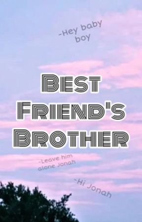 Best Friend's Brother by rihannadavisis