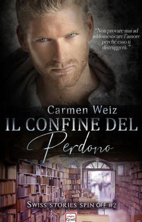 Il confine del perdono by Carmenweiz