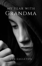 My Year with Grandma by brazenalter