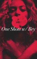 One Shots w/ Bey by zencarter