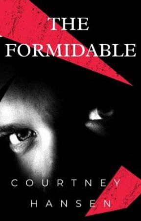 The Formidable (Sequel to The Cunning) COMPLETE by CourtneyLHansen