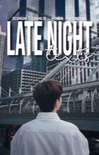 late night texts    seungin & chanlix & minbin & hyunsung cover