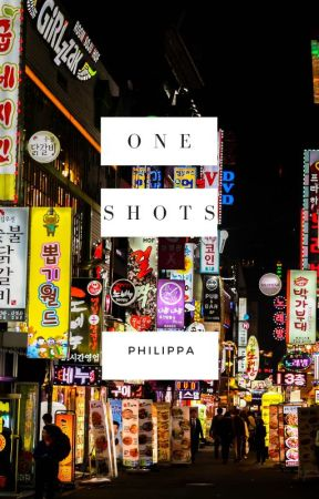 One shots by Philippa  by Jungkookmaknaerights