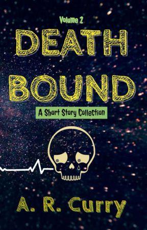 Death Bound - Volume 2 by AuthorARCurry