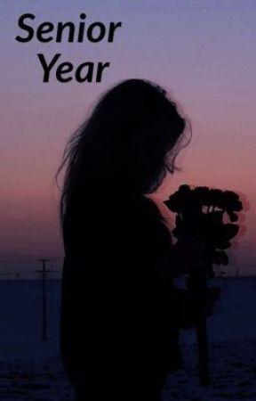 SENIOR YEAR by KaylaMcKenziee