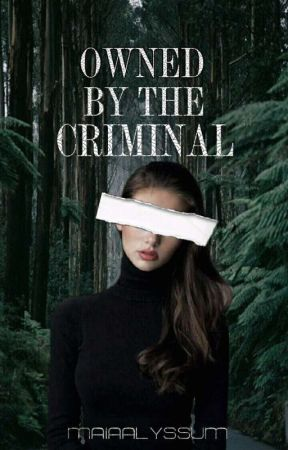 Owned By The Criminal by maiaalyssum