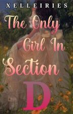 The Only Girl In Section D [On-Going] by xelleiries