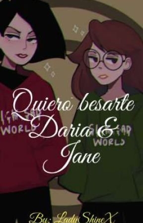 Quiero besarte [Daria & Jane] by LadyShineX