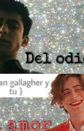 Del odio al amor { Aidan gallagher y tu }  by NoemiSanchez607
