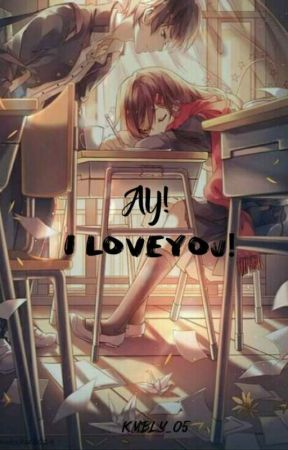 AY ! I LOVEYOU !(one shot) by KMBLY_05