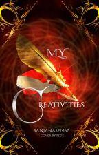 || My Creativities || by Sanjanasen67