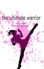 the ultimate warrior { danganronpa x reader } by missingkillugon