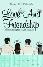 Love And Friendship  by NasyaFatih_17