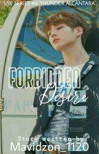 Forbidden Desire #4.1 (ON-GOING)  by Mavidzon_1120