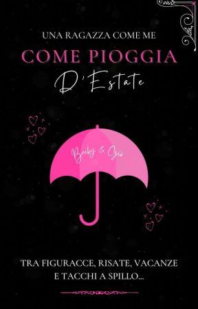 Come Pioggia D'Estate by UnaRagazzaComeMe