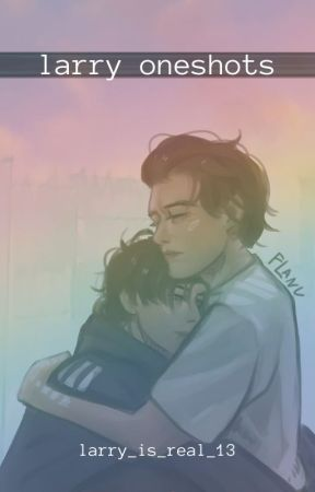 Larry oneshots by larry_is_real_13
