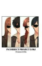 incorrect project loki by islaviste