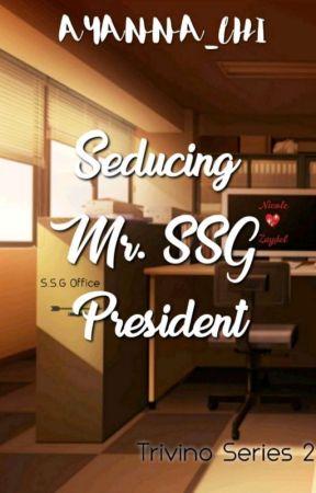 Seducing Mr.SSG President (Trivino Series 02) by Ayanna_lhi