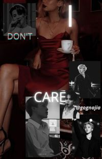 I DON'T CARE! // PJM FANFIC cover