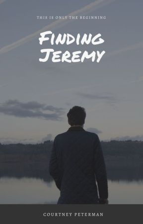 Finding Jeremy by CourtneyPeterman0