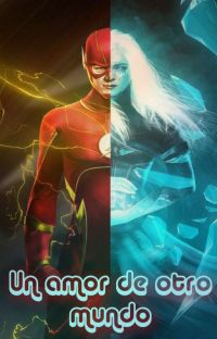 Un amor de otro mundo (Barry Allen/Flash y tu) cover