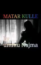 MATAR KULLE(Short story) by Ayeeshatmuhd