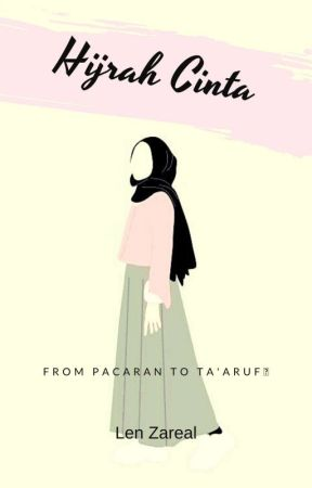 Hijrah Cinta [Hiatus] by LenZareal