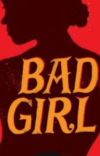 Bad Girl by ciccatrize