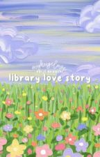 library love story . akaashi keiji! by myhugelove