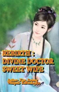 ✅Rebirth divine doctor sweet wife cover