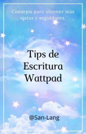 Tips de Escritura Wattpad by San-Lang