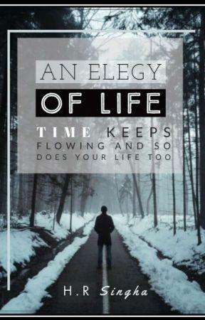 An Elegy Of Life by RohitGenJii