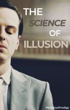 The Science of Illusion || James Moriarty x Reader Fanfic by MoriartysProdigy