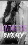 Loving the Enemy-[On Hold] cover