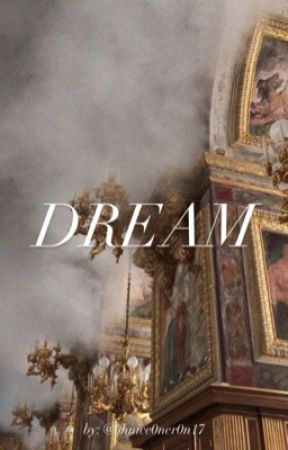 Dream by 0hnice0ner0n17