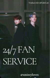 24/7 Fan Service  |YM| TRADUCCIÓN [HISTORIA ORIGINAL DE @XMINTYLOVEX] cover