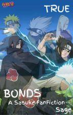 True Bonds (Sasuke FanFiction) by Sage4600