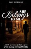 She Belongs to Me [A Stalker Series] cover