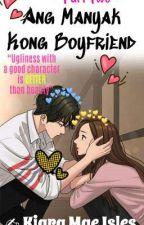 Ang Manyak Kong Boyfriend(PART TWO)               (BOYFRIEND SERIES 02) by Keira_Belle
