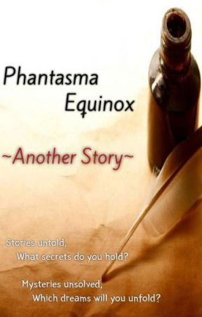Phantasma Equinox ~Another Story~ by _HIGEKI_