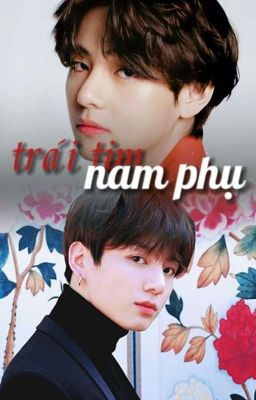 [Taekook] -Trái Tim Nam Phụ-