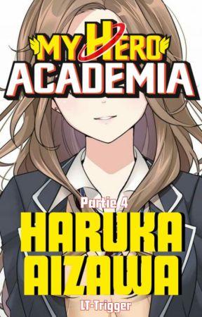 Haruka Aizawa (Partie 4) [MHA] by LT-Trigger