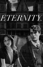 Eternity. | Tom Riddle x OC by _imperiaa_