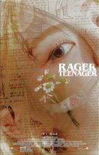 RAGER TEENAGER! ━━ graphics. by cassandracains