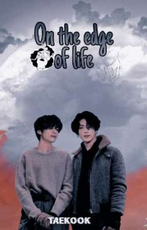 On The Edge Of Life《KookV》 by TaeNiaV