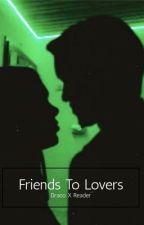 Friends to lovers~Draco Malfoy by malfoysbxtch_