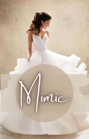 Mimic  [ON HOLD] by nadiasandas3