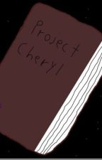 Project Cheryl by milesnewroman
