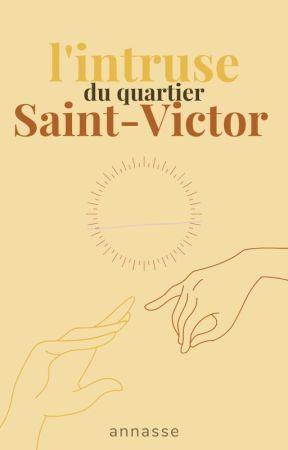 L'intruse du quartier Saint-Victor by annasse