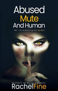 Abused, Mute, and Human cover